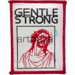 Нашивка - патч для одежды, Gentle and Strong, 6.2 x 8.2 см.